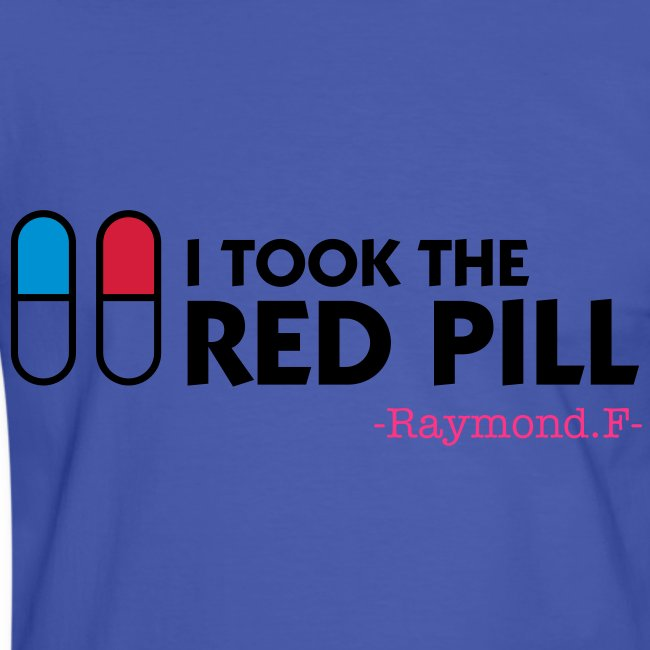 I TOOK THE RED PILL. TEE