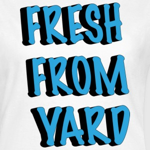 fresh from yard T-Shirts - Women's T-Shirt