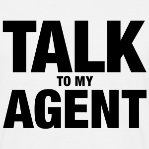 Talk To My Agent - Männer T-Shirt