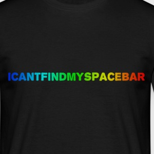 I can´t find my spacebar (colored) - Männer T-Shirt