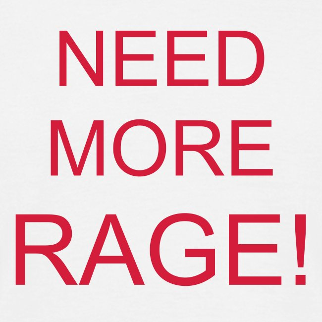 Need More Rage! (Red on White)