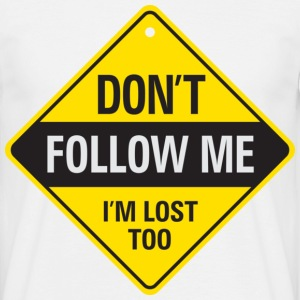 Dont Follow Me 1 (dd)++ T-Shirts - Männer T-Shirt