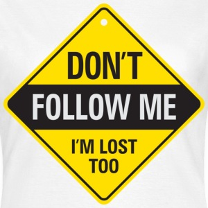 Dont Follow Me 1 (dd)++ T-skjorter - T-skjorte for kvinner