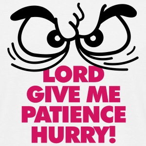 Lord Give Patience 1 (2c)++ T-shirts - T-shirt Homme