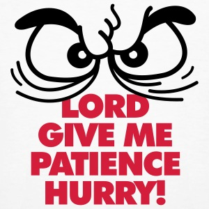 Lord Give Patience 1 (2c)++ Camisetas - Camiseta ecológica hombre