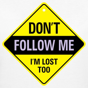 Dont Follow Me 1 (3c)++ T-Shirts - Frauen Bio-T-Shirt