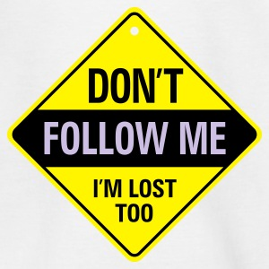 Dont Follow Me 1 (3c)++ Kinder shirts - Teenager T-shirt