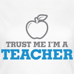 Trust Me Teacher 2 (dd)++ T-skjorter - T-skjorte for kvinner
