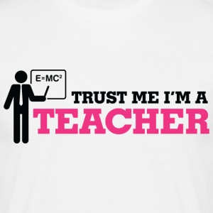Trust Me Teacher 1 (dd)++ T-shirts - Mannen T-shirt