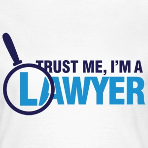 Trust Me Lawyer 2 (dd)++ T-shirts - Vrouwen T-shirt