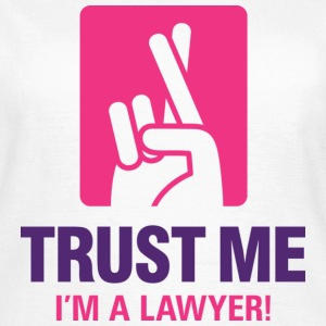 Trust Me Lawyer 1 (dd)++ T-Shirts - Women's T-Shirt