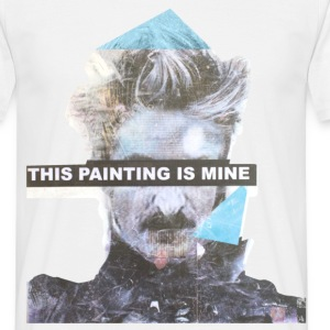 this painting is mine T-Shirts - Männer T-Shirt