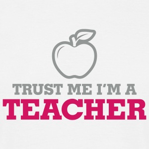 Trust Me Teacher 2 (2c)++ T-Shirts - Men's T-Shirt