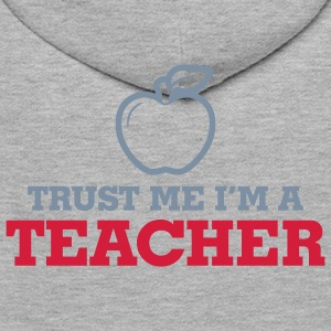Trust Me Teacher 2 (2c)++ Hoodies & Sweatshirts - Men's Premium Hoodie