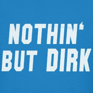 Nothin' But Dirk T-Shirts - Männer Bio-T-Shirt