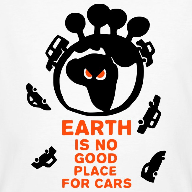 earth is no good place for cars