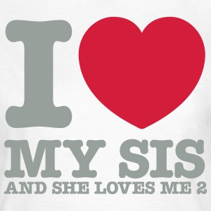 My Sis Loves Me and She Loves Me 2 T-shirts - Vrouwen T-shirt
