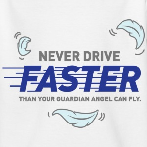 Never Drive Faster 2 (dd)++ Kinder shirts - Teenager T-shirt
