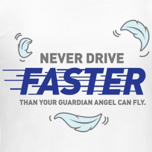 Never Drive Faster 2 (dd)++ T-shirts - Dame-T-shirt