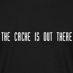 Geocaching THE CACHE IS OUT THERE - Männer T-Shirt