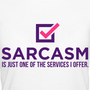 Sarcasm Is Just One 1 (2c)++ T-Shirts - Women's Organic T-shirt