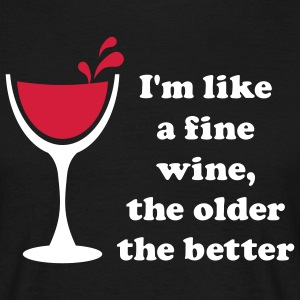 I'm like a fine Wine, the older the better 2c Män - Männer T-Shirt
