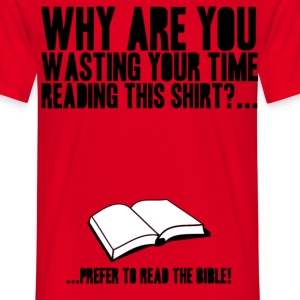 Read the bible! - Männer T-Shirt