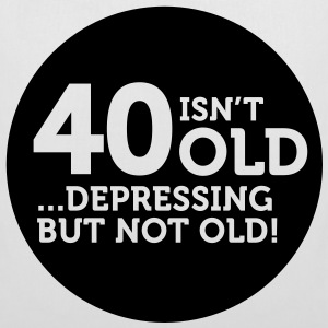 40 Is Depressing Not Old 1 (1c)++ Väskor - Tygväska