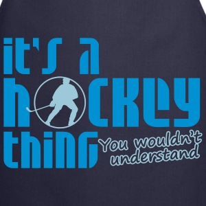 It's A Hockey Thing, You Wouldn't Understand  schürzen - Kochschürze