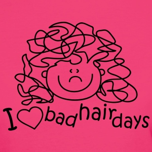 I love bad hair days T-Shirts - Women's Organic T-shirt
