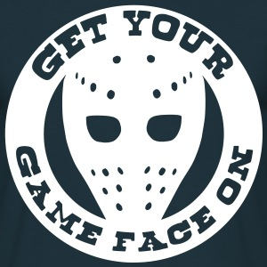 Get Your Game Face On T-Shirts - Men's T-Shirt