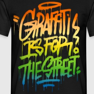 graffiti - is for the Street T-Shirts - Männer T-Shirt