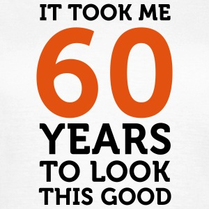 60 Years To Look Good 1 (2c)++ T-shirts - T-shirt Femme