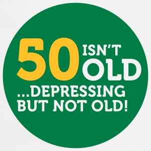 50 Is Depressing Not Old 1 (2c)++ Forklæder - Forklæde