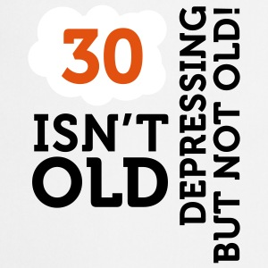 30 Is Depressing Not Old 2 (3c)++ Delantales - Delantal de cocina