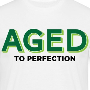 Aged To Perfection 2 (dd)++ T-Shirts - Men's T-Shirt