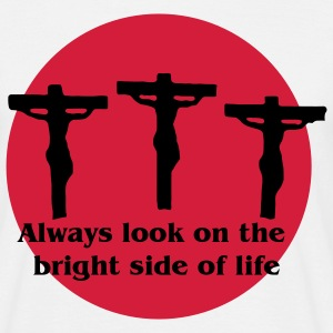 Always Look On The Bright Side of Life T-Shirts - Men's T-Shirt