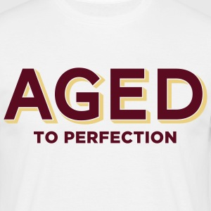 Aged To Perfection 2 (2c)++ T-Shirts - Männer T-Shirt