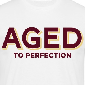 Aged To Perfection 2 (2c)++ T-Shirts - Men's T-Shirt