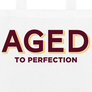 Aged To Perfection 2 (2c)++ Bags  - EarthPositive Tote Bag