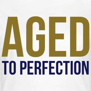 Aged To Perfection 1 (2c)++ Camisetas - Camiseta mujer