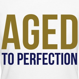 Aged To Perfection 1 (2c)++ T-Shirts - Women's Organic T-shirt