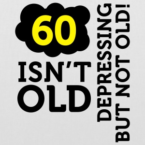 60 Is Depressing Not Old 2 (2c)++ Bags  - Tote Bag