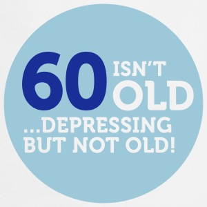 60 Is Depressing Not Old 1 (2c)++ Forklæder - Forklæde