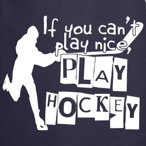 If You Can't Play Nice, Play Hockey  Aprons - Cooking Apron