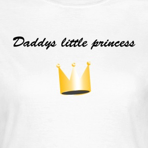 daddys little princess T-Shirts - Frauen T-Shirt