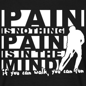 Pain is Nothing T-Shirts - Men's T-Shirt