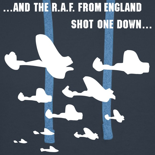 """...and the R.A.F. from England shot one down..."""