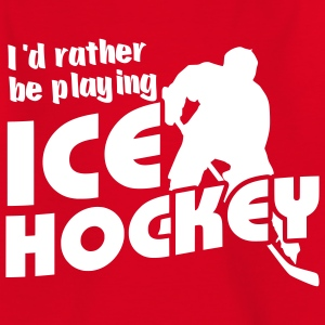 I'd Rather Be Playing Ice Hockey Kids' Shirts - Teenage T-shirt