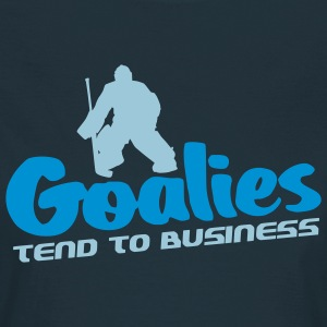 Goalies Tend To Business T-Shirts - Women's T-Shirt